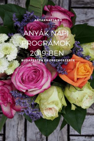 Anyák napi programok 2019-ben